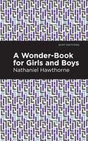 A Wonder Book for Girls and Boys - Nathaniel Hawthorne