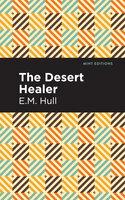 The Desert Healer - E. M. Hull