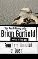 Fear in a Handful of Dust - Brian Garfield