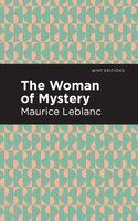The Woman of Mystery - Maurice Leblanc