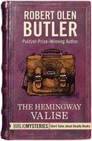 The Hemingway Valise - Robert Olen Butler