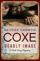 Deadly Image - George Harmon Coxe