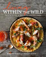 Living Within the Wild - Kirsten Dixon, Mandy Dixon