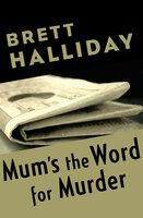 Mum's the Word for Murder - Brett Halliday