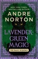 Lavender-Green Magic - Andre Norton