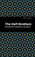 The Half-Brothers - Elizabeth Cleghorn Gaskell
