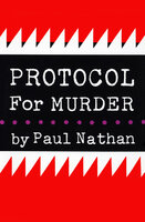 Protocol for Murder - Paul Nathan