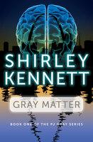 Gray Matter - Shirley Kennett