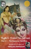 Ponniyin Selvan - The Supreme Sacrifice Part 5