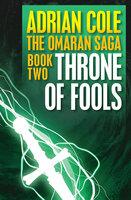 Throne of Fools - Adrian Cole