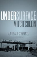 UnderSurface: A Novel of Suspense - Mitch Cullin