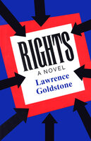 Rights (A Novel) - Lawrence Goldstone