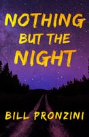 Nothing but the Night - Bill Pronzini