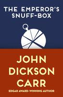 The Emperor's Snuff-Box - John Dickson Carr