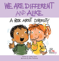We Are Different and Alike: A Book about Diversity - Cynthia Geisen