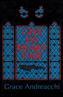 Give My Heart Ease - Grace Andreacchi
