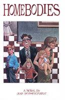 Homebodies (A Novel) - Joan Schweighardt