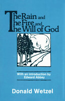 The Rain and the Fire and the Will of God - Donald Wetzel