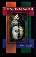Turning Japanese - David Galef