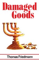 Damaged Goods - Thomas Friedmann