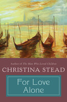 For Love Alone - Christina Stead