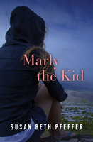 Marly the Kid - Susan Beth Pfeffer