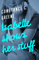 Isabelle Shows Her Stuff - Constance C. Greene