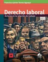 Derecho laboral - Francisco Javier Torres Aguayo
