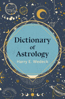 Dictionary of Astrology - Harry E. Wedeck