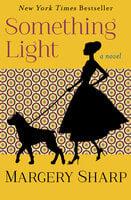 Something Light: A Novel - Margery Sharp