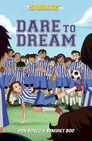Superkicks: Dare to Dream - Don Bosco, Benedict Boo