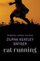Cat Running - Zilpha Keatley Snyder
