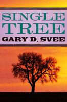 Single Tree - Gary D. Svee