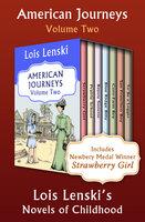 American Journeys Volume Two - Lois Lenski