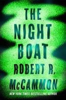 The Night Boat - Robert McCammon
