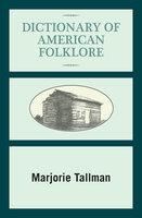 Dictionary of American Folklore - Marjorie Tallman