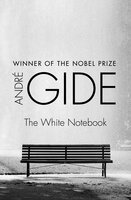 The White Notebook - André Gide