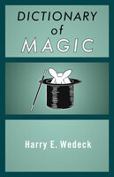 Dictionary of Magic - Harry E. Wedeck