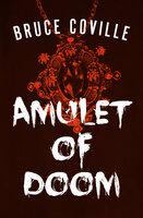 Amulet of Doom - Bruce Coville