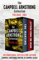 The Campbell Armstrong Collection Volume One: The Wanting and Letters from the Dead - Campbell Armstrong