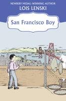 San Francisco Boy - Lois Lenski