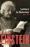 Letters to Solovine, 1906–1955 - Albert Einstein