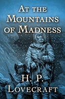 At the Mountains of Madness - H.P. Lovecraft