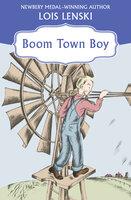 Boom Town Boy - Lois Lenski