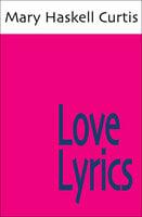Love Lyrics - Mary Haskell Curtis