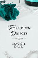 Forbidden Objects - Maggie Davis
