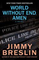 World Without End, Amen - A Novel - Jimmy Breslin