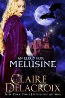 An Elegy for Melusine: A Medieval Fairy Tale - Claire Delacroix
