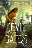 Devil at the Gates: A Gothic Romance - Lauren Smith