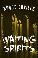 Waiting Spirits - Bruce Coville